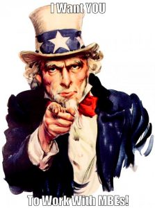 """A picture of Uncle Sam pointing at the reader, text reads """"I want you to work with MBEs"""", detailing how the U.S. Government incentivizes organizations who are working with MBE certified companies"""